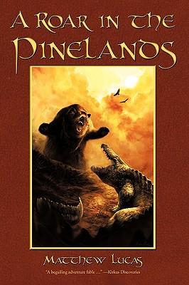 A Roar in the Pinelands By Lucas, Matthew